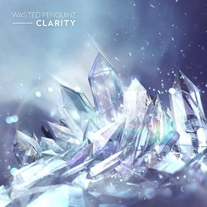 Wasted Penguinz - Clarity (2016)