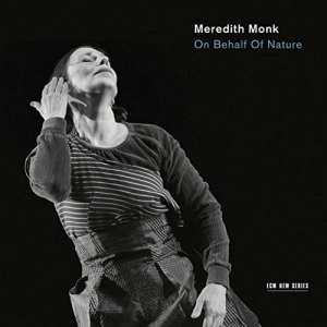 Meredith Monk - On Behalf of Nature [HDtracks] (2016)