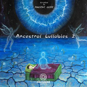 VA - Ancestral Lullabies 2 (Compiled by Ancient Core) [Hi-Res] (2016)