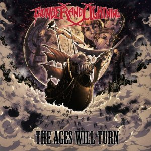 Thunder And Lightning - The Ages Will Turn [Limited Edition] (2016)