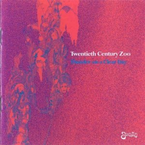 Twentieth Century Zoo  - Thunder On A Clear Day (1968) Remastered (1999)