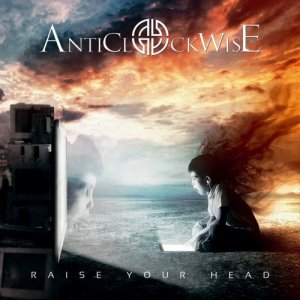Anticlockwise - Raise Your Head (2016)