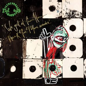 A Tribe Called Quest - We got it from Here... Thank You 4 Your service (2016)
