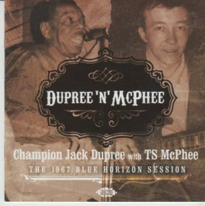 Champion Jack Dupree with Tony McPhee - Dupree 'N' McPhee: The 1967 Blue Horizon Session (2005)