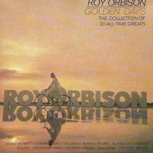 Roy Orbsion - Golden Days The Collection Of 20 All-Time Greats (2009)