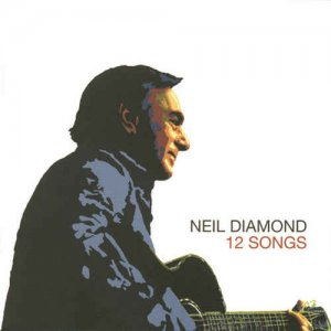 Neil Diamond - 12 Songs [2005] (2016) [HDtracks]