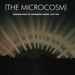 VA - (The Microcosm) : Visionary Music of Continental Europe, 1970-1986 [Remastered] (2016)