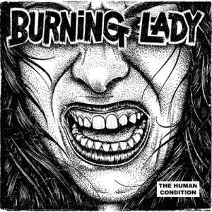 Burning Lady - The Human Condition (2016)