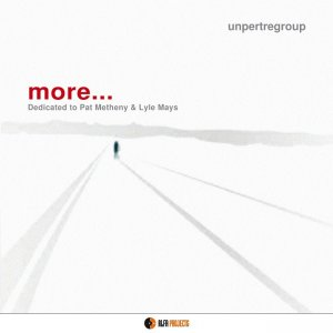 Unpertregroup - More... Dedicated to Pat Metheny & Lyle Mays (2011) [2015] [HDTracks]