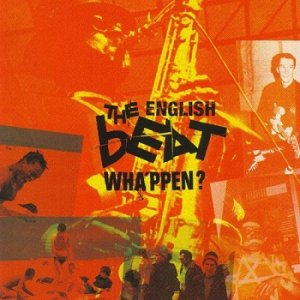 The English Beat - Wha'ppen? [Reissue 1999] (1981)