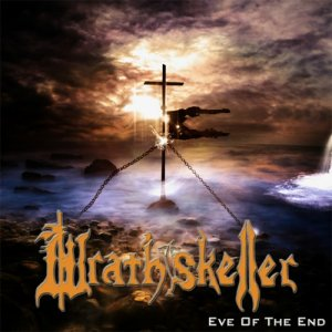 Wrathskeller - Eve Of The End [Compilation] [Limited Edition] (2016)