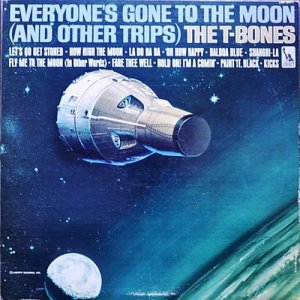 The T-Bones - Everyone's Gone To The Moon (1966)