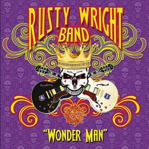 Rusty Wright Band - Wonder Man (2015)
