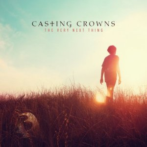 Casting Crowns - The Very Next Thing (2016)