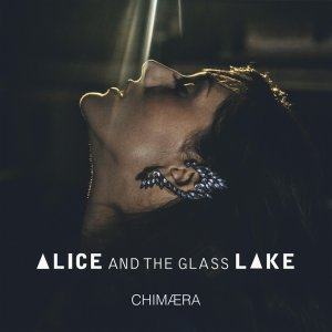 Alice and The Glass Lake - Chimaera (2016) [HDTracks]
