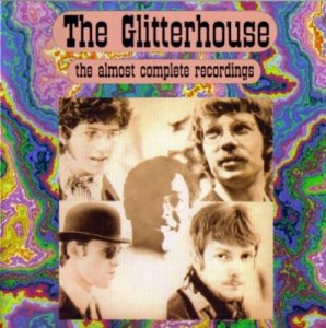 The Glitterhouse - The Almost Complete Recordings (1966-74) (2005)