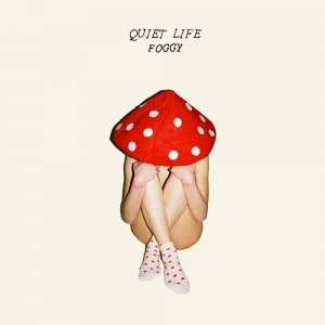 Quiet Life - Foggy (2016)