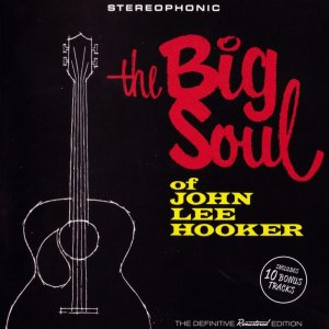 John Lee Hooker - The Big Soul of John Lee Hooker [Bonus Track Version] (2016)