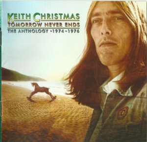 Keith Christmas - Tomorrow Never Ends The Anthology (1974-76) Reissue (2010) 2CD