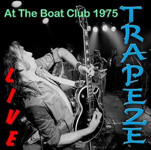 Trapeze - Live At The Boat Club (1975)