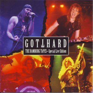 Gotthard - The Hamburg Tapes - Special Live Edition (1996)
