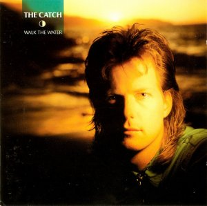 The Catch - Walk The Water (1986)