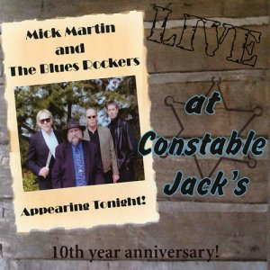 Mick Martin & The Blues Rockers - Live At Constable Jack's (2004)