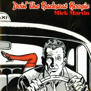 Mick Martin - Doin' The Backseat Boogie (1991)