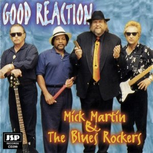 Mick Martin & The Blues Rockers - Good Reaction (1998)