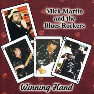 Mick Martin & The Blues Rockers - Winning Hand (1999)