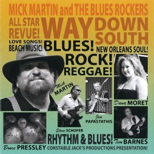 Mick Martin & The Blues Rockers - Way Down South (2006)