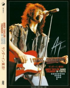 Andy Taylor Band - Thunder In Tokyo (1987 / 2008) [DVD5]