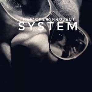 The F*ckery Project - System (2017)