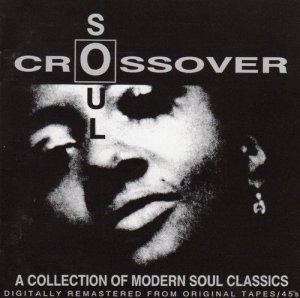 VA - Crossover Soul: A Collection of Modern Soul Classics (1993)