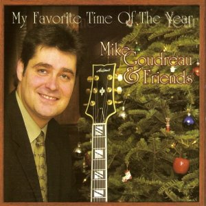Mike Goudreau & Friends - My Favorite Time Of The Year (2003)