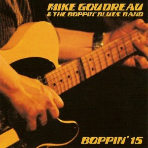 Mike Goudreau & The Boppin' Blues Band - Boppin' 15 (2007)