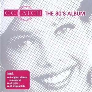 C.C.Catch - The 80's Album (2005)