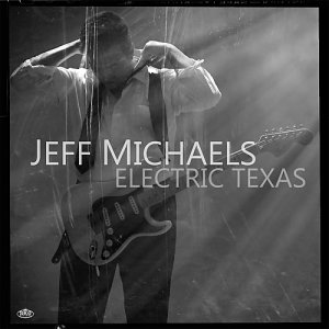 Jeff Michaels - Electric Texas (2015)