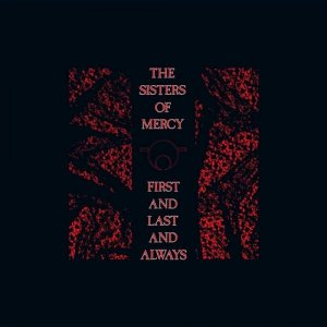 The Sisters Of Mercy - First and Last and Always Collection (2015) [HDtracks]