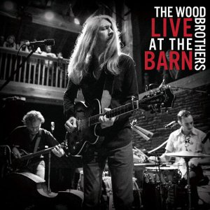 The Wood Brothers - Live at the Barn (2017)