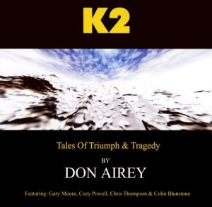 Don Airey Featuring: Gary Moore, Cozy Powell, Chris Thompson & Colin Blunstone - K2 (2005)