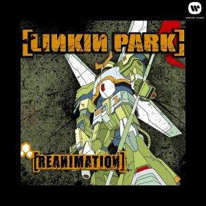 Linkin Park - Reanimation (2002) [2013] [HDTracks]