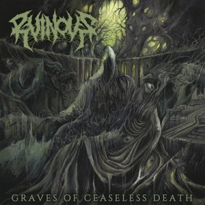 Ruinous - Graves Of Ceaseless Death (2016)