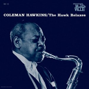 Coleman Hawkins - The Hawk Relaxes (1961) [2014] [HDTracks]