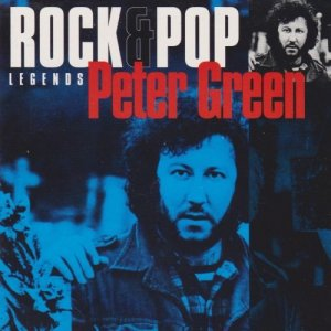 Peter Green - Rock & Pop Legends (1995)