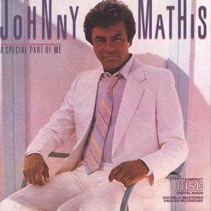 Johnny Mathis - A Special Part Of Me (1984) [Reissue 1990]