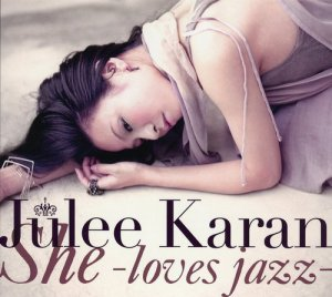 Julee Karan - She -Love Jazz- (2009)