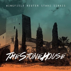 Wingfield Reuter Stavi Sirkis - The Stone House (2017) [HDtracks]