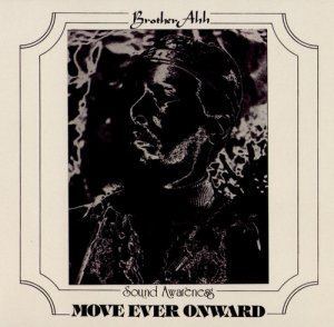 Brother Ah - Move Ever Onward (1975) [Reissue 2016]
