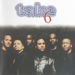 Take 6 - Brothers (1996)